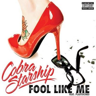 Cobra Starship - Fool Like Me