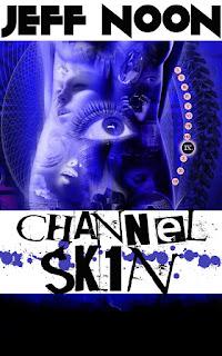 Jeff Noon Channel Skin