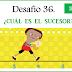 Sexto Grado: Desafío 36 → ¿Cuál es el sucesor?