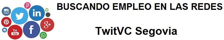 TwitVC Segovia. Ofertas de empleo,  Facebook, LinkedIn, Twitter, Infojobs, bolsa de trabajo, cursos