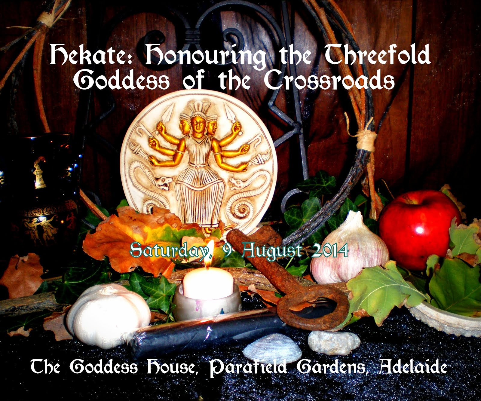 Hekate: Threefold Goddess of the Crossroads (4 August 2014)