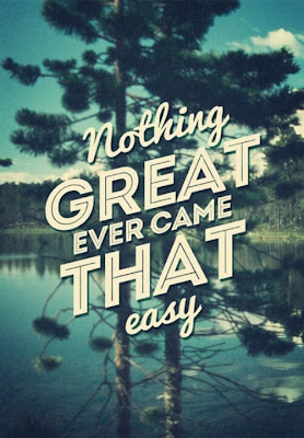 Nothing Great Comes Easy Quotes