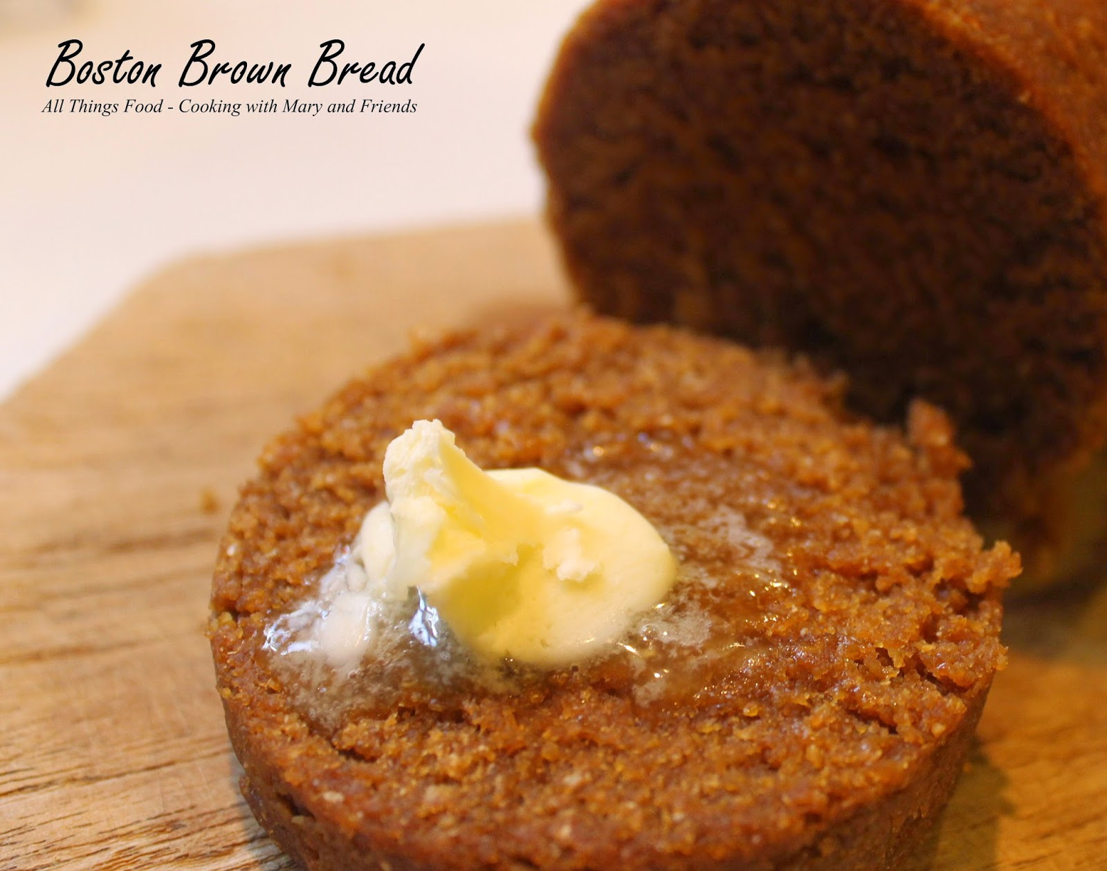 Cooking With Mary and Friends: Boston Brown Bread