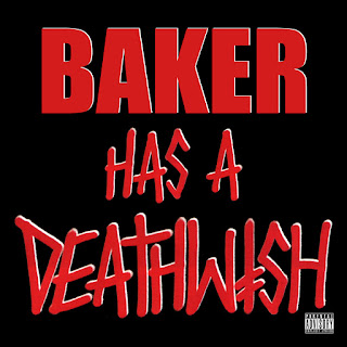 Baker - Has A Deathwish
