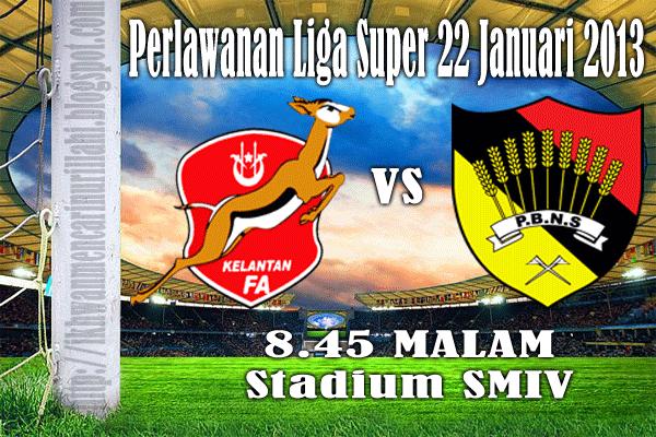 Keputusan Kelantan vs Negeri Sembilan 22 Januari 2013 - Liga Super 2013