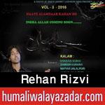 http://www.humaliwalayazadar.com/2015/10/rehan-rizvi-nohay-2016.html