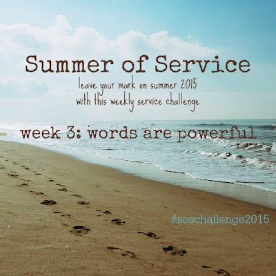 While I'm Waiting...Summer of Service week 3: words are powerful