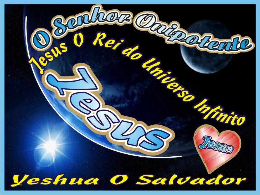 O Senhor Onipotente, Jesus O Rei do Universo Infinito