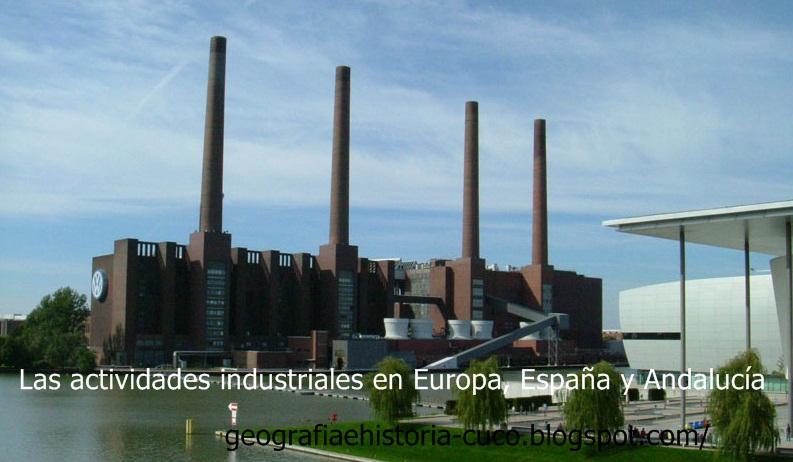 Las actividades industriales en Europa, España y Andalucía