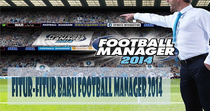 Fitur-Fitur Baru Di Football Manager 2014 : Real Time Editor Official