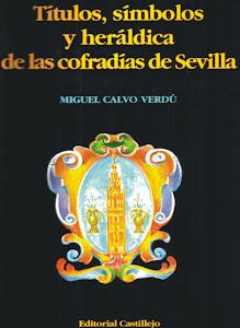 Títulos, símbolos y heráldica de las cofradías de Sevilla