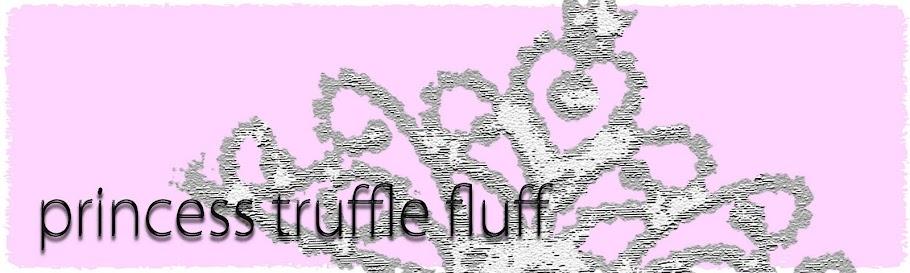 Princess Truffle Fluff