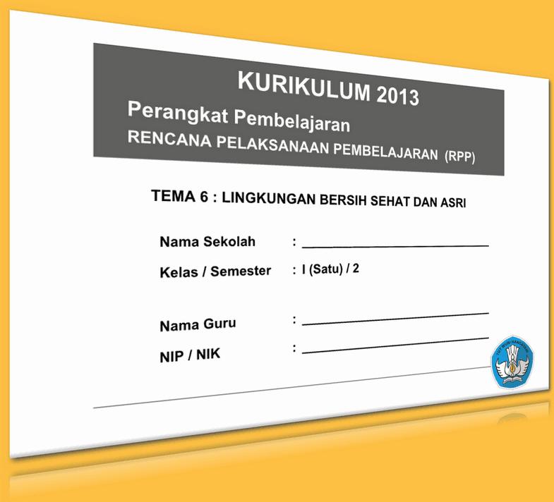 RPP KURIKULUM 2013 SD KELAS 1 SEMESTER 2 TEMA LINGKUNGAN BERSIH SEHAT DAN ASRI LENGKAP PER SUBTEMA UPDATE 2016 (150 HALAMAN)