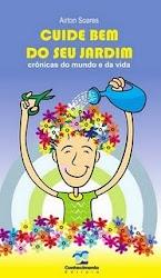 Cuide Bem do seu Jardim-crônicas bem-humoradas de Airton Soares