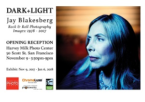 11/9-1/6 : Jay Blakesberg :Dark+Light: Rock & Roll Photography 1978-2017