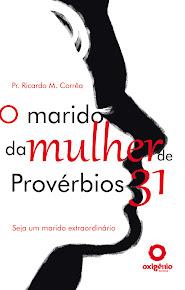 O marido da mulher de Provérbios 31