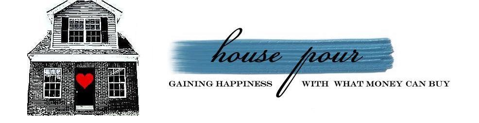 House Pour