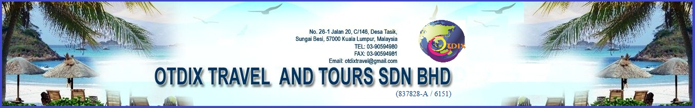 Welcome...Otdix Travel and Tours Sdn Bhd...We are Not the First....But We Guarantee The Best