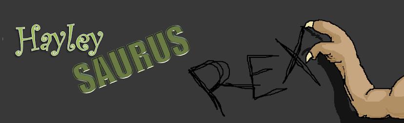 Hayley Saurus Rex