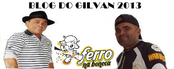 FERRO NA BONECA E O BLOG DO GILVAN
