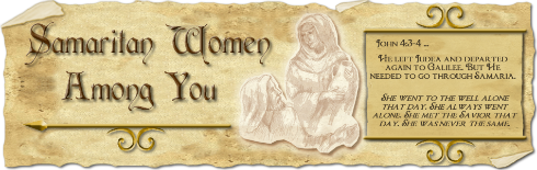 Samaritan Women Among You