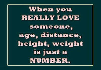 When you really love someone, age, distance, height, weight is just a number.