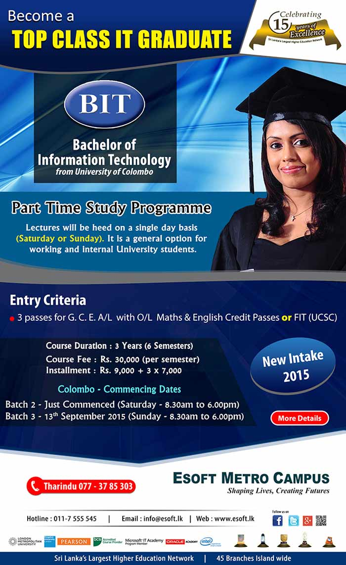 Taking into consideration the job opportunities that exist for ICT graduates in Sri Lanka & overseas, the UCSC (formerly Institute of Computer Technology) took the initiative to launch the External Degree (BIT) programme leading to the award of Degree of Bachelor of Information Technology (External) – BIT.  The UCSC having the most advanced training resources and experience in Sri Lanka in the field of ICT training conducts the Degree of Bachelor of Information Technology (External) programme. The UCSC conducts examinations leading to the first-ever External Degree in IT in Sri Lanka. The University of Colombo will award the degree.