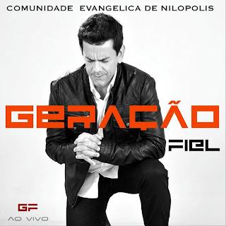 Comunidade Evang�lica de Nil�polis - Gera��o Fiel - (Playback)