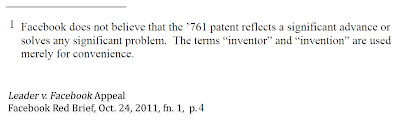 Fig. 11.1 - Facebook's footnote 1 in its appeal reply brief. This comment belies the verdict against them of 'literal infringement' of 11 of 11 claims in Leader Technologies, Inc. v. Facebook, Inc., 08-862-JJF-LPS (D.Del. 2008). In other words, the engine running the Facebook website is Leader's invention. See U.S. Patent No. 7,139,761; Fed. Cir. Case No. 2011-1366.