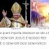 Importa obedecer ao Papa, Gamaliel ou a Deus?