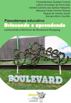 BRINCANDO E APRENDENDO CONHECENDO A BEGREEN DO BOULEVARD SHOPPING