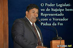 VEREADOR: PÁDUA DA FM.