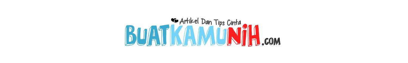Buatkamunih.com - Artikel Dan Tips Cinta
