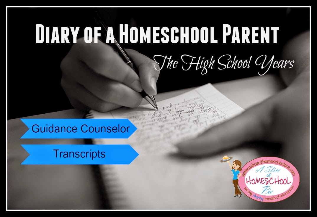 Diary of a Homeschool Parent The High School Years - Guidance Counselor and Transcripts