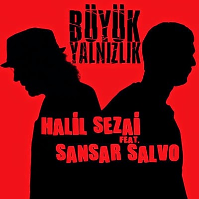Halil Sezai - B�y�k Yaln�zl�k (Single) (feat. Sansar Salvo) (2014) Full Alb�m �ndir