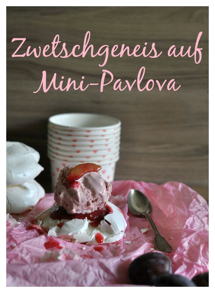 Plum Ice Cream on Mini-Pavlovas - Zwetschgeneiscreme auf Mini-Pavlovas