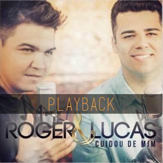 Roger e Lucas – Cuidou de Mim (2015) Playback