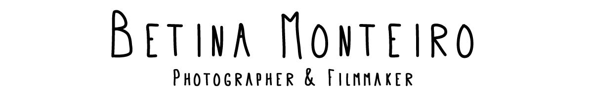 Betina Monteiro - Photographer & Filmmaker