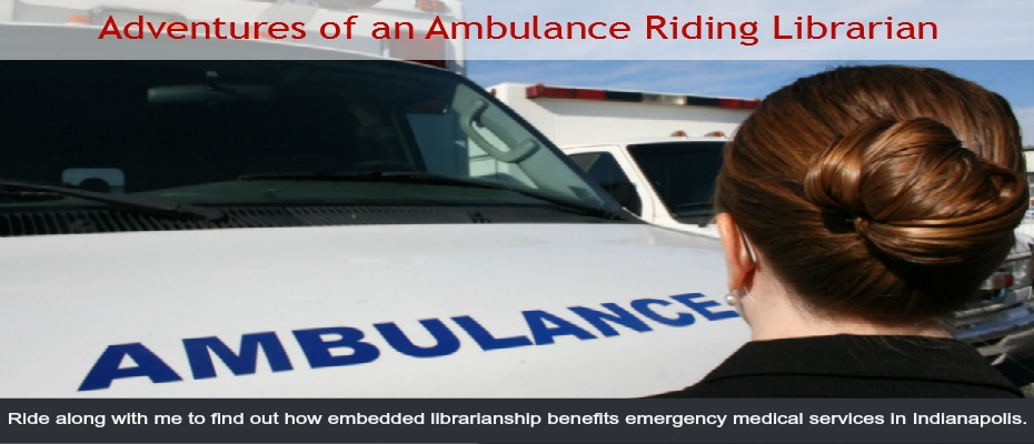 Adventures of an Ambulance Riding Librarian