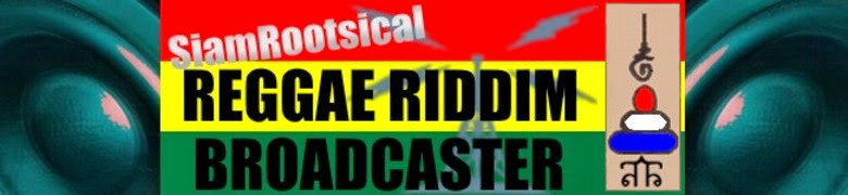 SiamRootsical Roots Riddim Broadcaster