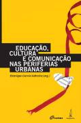 Educação, Cultura e Comunicação nas Periferias Urbanas