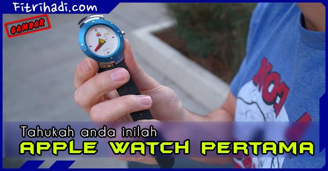 (Fakta) Tahukah Anda Ini Apple Watch Yang Pertama