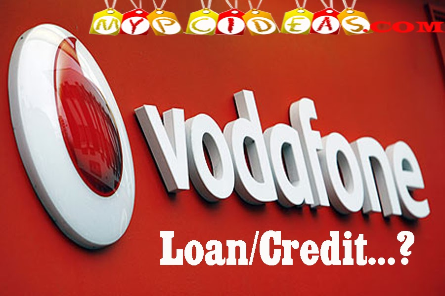 How to take loan/credit In Vodafone mobile?