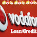 How to get 5/10 rupee credit/loan in Vodafone sim card?