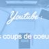 Mes coups de ♥ Youtube #2
