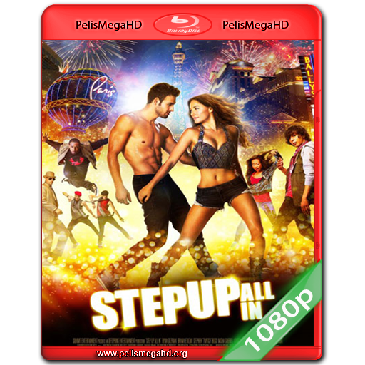 STEP UP: ALL IN (2014) BLURAY 1080P HD MKV ESPAÑOL LATINO