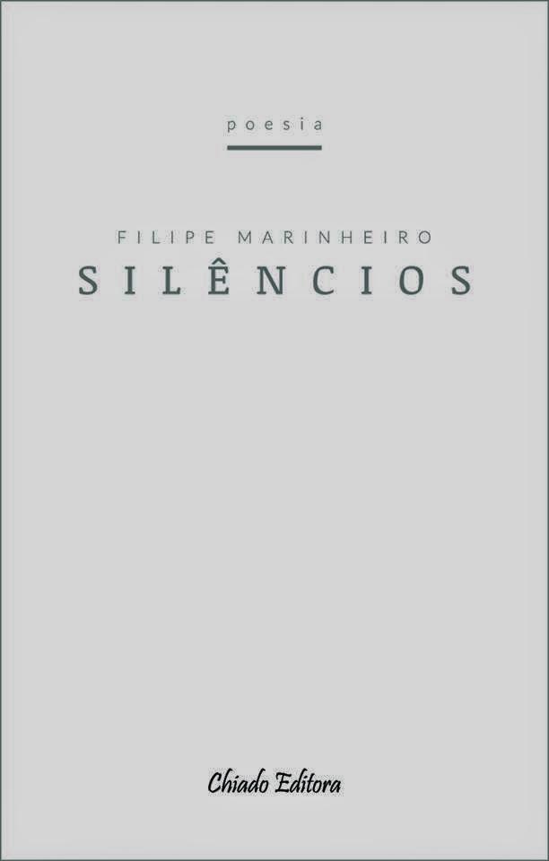 Silêncios, Filipe Marinheiro, Poesia, Chiado Editora