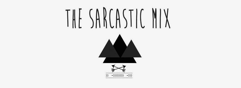 The Sarcastic Mix