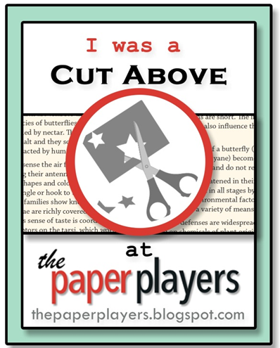 I was a Cut Above at Paper Players