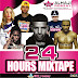 MIXTAPES: Dj Roszay ( @dj_roszay) - presents #24HoursMixtape feat Drake, Chris Brown, Tyga, Iggy, Trey songs, kid ink,Yg, e.t.c